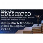 """Al via l' edizione zero della manifestazione letteraria """"Ediscopio"""" a Udine"""