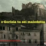 """""""Gorizia tu sei maledetta"""", la frase dello scandalo cantata dal coro alpino"""