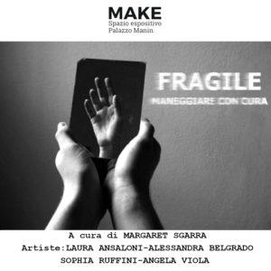 """Udine, inaugurata la mostra: """"FRAGILE. Maneggiare con cura"""""""